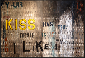 "Your Kiss Has The Devil In It 64"" by 96"""